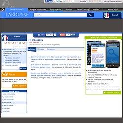 Définition : processus - Dictionnaire Français Larousse