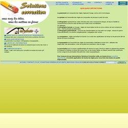 Définitions : la grammaire, la syntaxe, l'orthographe lexicale, orthographe grammaticale, la typographie, la conjugaison, la ponctuation