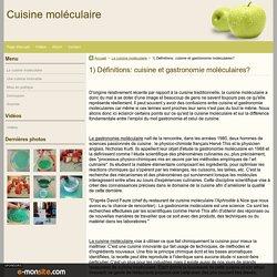 1) Définitions: cuisine et gastronomie moléculaires?