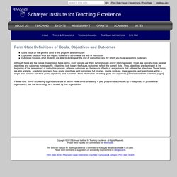Penn State Definitions of Goals, Objectives and Outcomes - Schreyer Institute for Teaching Excellence