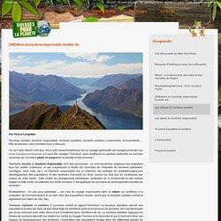 Définitions du tourisme responsable, durable, etc.