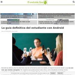 La guía definitiva del estudiante con Android