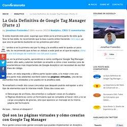 La Guía Definitiva de Google Tag Manager (Parte 2)