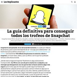 La guía definitiva para conseguir todos los trofeos de Snapchat - Los Replicantes