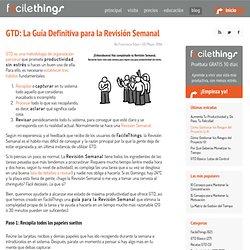 GTD: La Guía Definitiva para la Revisión Semanal