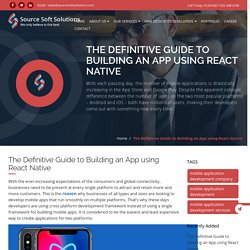 The Definitive Guide to Building an App using React Native