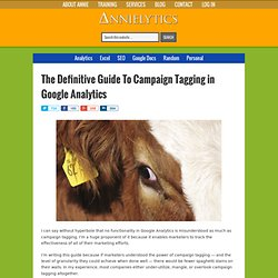 The Definitive Guide To Campaign Tagging in Google Analytics [VIDEO]