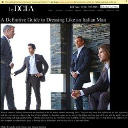 A Definitive Guide to Dressing Like an Italian Man