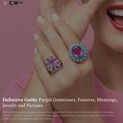 Purple Gemstones, Features, Meanings, Jewelry and Pictures