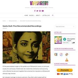 Geeta Dutt: Five Definitive Recordings