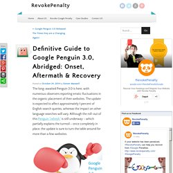 Definitive Guide to Google Penguin 3.0, Abridged: Onset, Aftermath & Recovery
