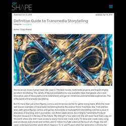 Definitive Guide to Transmedia Storytelling - AT&T SHAPE Blog