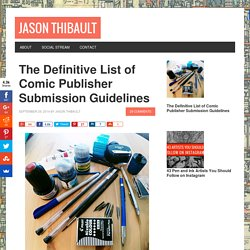 The Definitive List of Comic Publisher Submission Guidelines - Jason Thibault