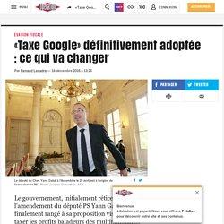 «Taxe Google» définitivement adoptée : ce qui va changer