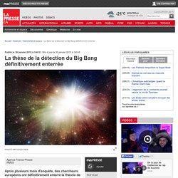 La thèse de la détection du Big Bang définitivement enterrée