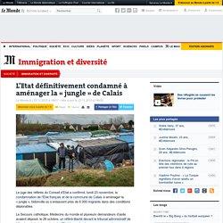L'Etat définitivement condamné à aménager la «jungle» de Calais