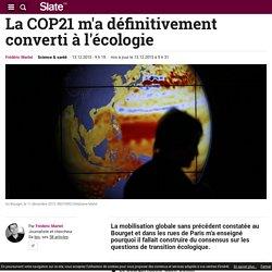 La COP21 m'a définitivement converti à l'écologie