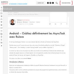Android - Oubliez définitivement les AsyncTask avec RxJava - Publicis Sapient Engineering - Engineering Done Right
