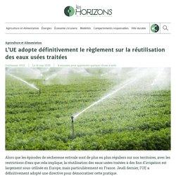 L'UE adopte définitivement le règlement sur la réutilisation des eaux usées traitées