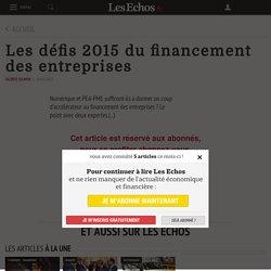 Les défis 2015 du financement des entreprises - Les Echos