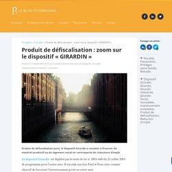 """Produit de défiscalisation : zoom sur le dispositif """"GIRARDIN"""""""