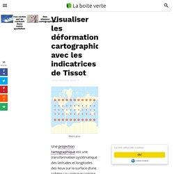 Visualiser les déformations cartographiques avec les indicatrices de Tissot