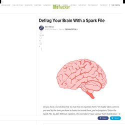 Defrag Your Brain With a Spark File