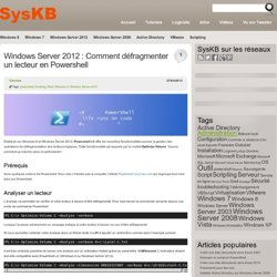 Windows Server 2012 : Comment défragmenter un lecteur en Powershell