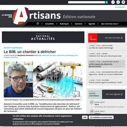 Le Monde Des Artisans - NationalLoïc Vazquez (Acorbois) et le bâtiment durable (BIM)