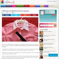 Défroisser un vêtement sans fer à repasser