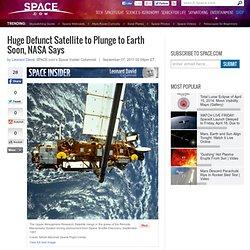 Huge Defunct Satellite to Plunge to Earth Soon, NASA Says | UARS Satellite Falling From Space & NASA Space Debris | Space Junk & Orbital Debris