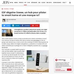EDF dégaine Sowee, un hub pour piloter la smart home et une marque IoT