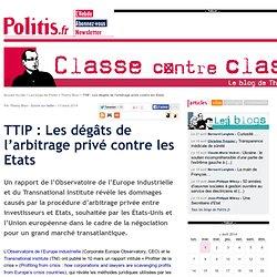 TTIP : Les dégâts de l'arbitrage privé contre les Etats