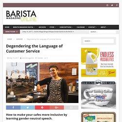 Degendering the Language of Customer Service - barista magazine online