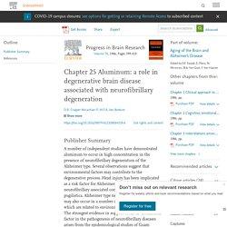 Chapter 25 Aluminum: a role in degenerative brain disease associated with neurofibrillary degeneration