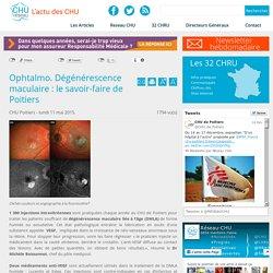 Réseau CHU:Ophtalmo. Dégénérescence maculaire : le savoir-faire de Poitiers