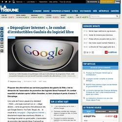 « Dégoogliser Internet », le combat d'irréductibles Gaulois du logiciel libre