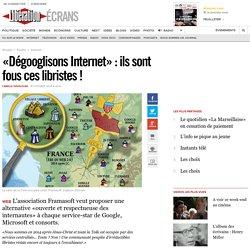 «Dégooglisons Internet»: ils sont fous ces libristes!