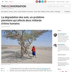 Ladégradation des sols, unproblème planétaire quiaffecte deuxmilliards d'êtreshumains