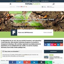FUTURA SCIENCES 27/03/18 Dégradation des sols : les scientifiques tirent la sonnette d'alarme