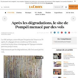 Après les dégradations, le site de Pompéi menacé par des vols - La Croix