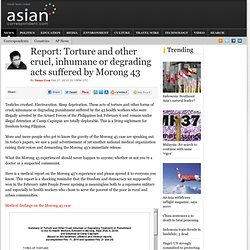Report-torture-and other cruel inhumane or degrading acts suffered by Morong 43