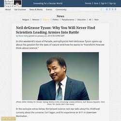 Neil deGrasse Tyson: Why You Will Never Find Scientists Leading Armies Into Battle