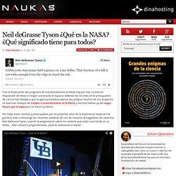 Neil deGrasse Tyson ¿Qué es la NASA? ¿Qué significado tiene para todos?