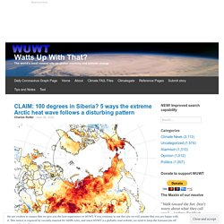 CLAIM: 100 degrees in Siberia? 5 ways the extreme Arctic heat wave follows a disturbing pattern