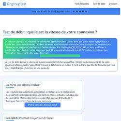 Test de débit DegroupTest - Testez la vitesse de votre connexion Internet ADSL, câble ou FTTx