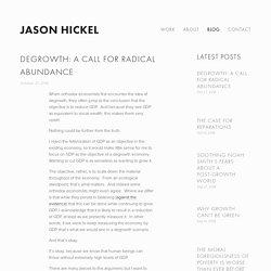 Degrowth: A Call for Radical Abundance — Jason Hickel