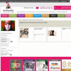 Netbootic : deguisement-accessoire-cowboy-et-indien