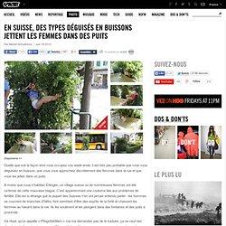 En Suisse, des types déguisés en buissons jettent les femmes dans des puits