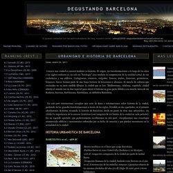 Degustando Barcelona: Urbanismo e historia de Barcelona